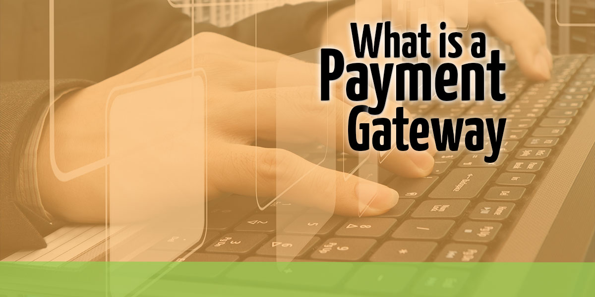 What is a Payment Gateway? – Introduction