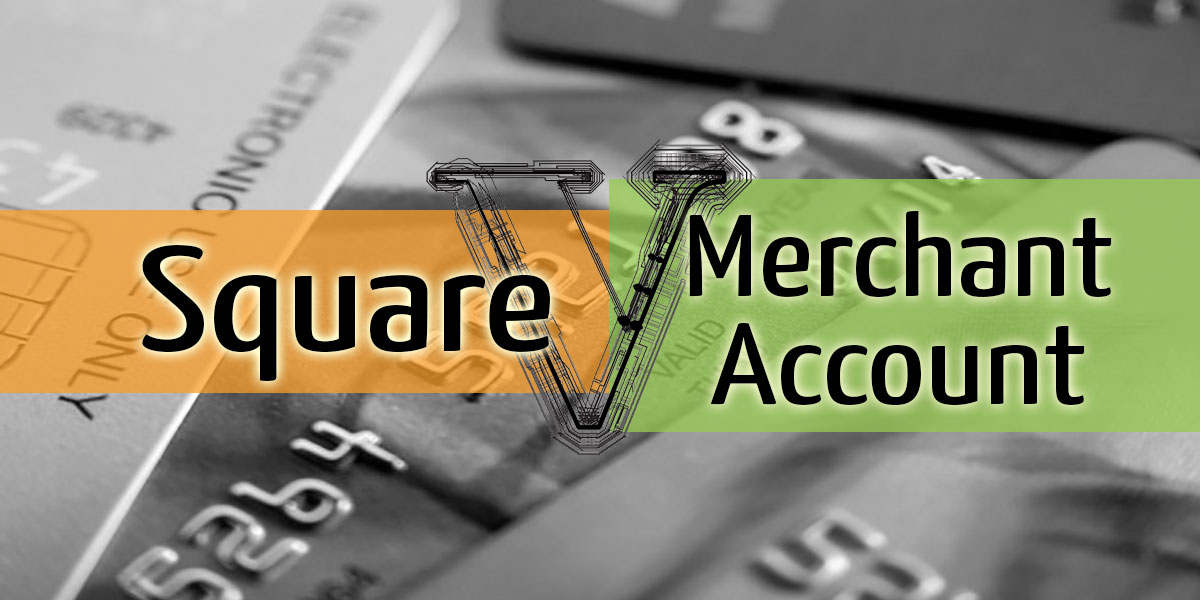 Square vs Merchant Account