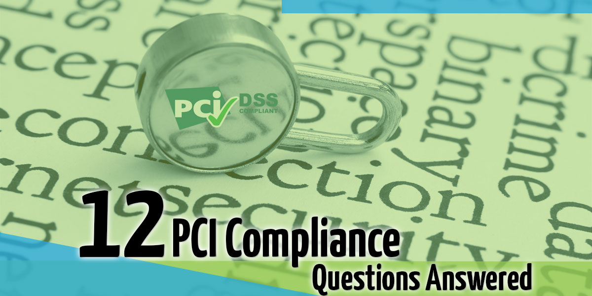 12 Most Common PCI Compliance Questions
