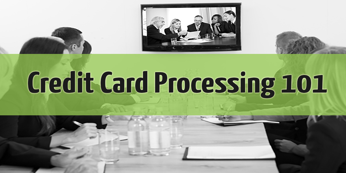 Credit Card Processing 101 – and Other Merchant Account Basics