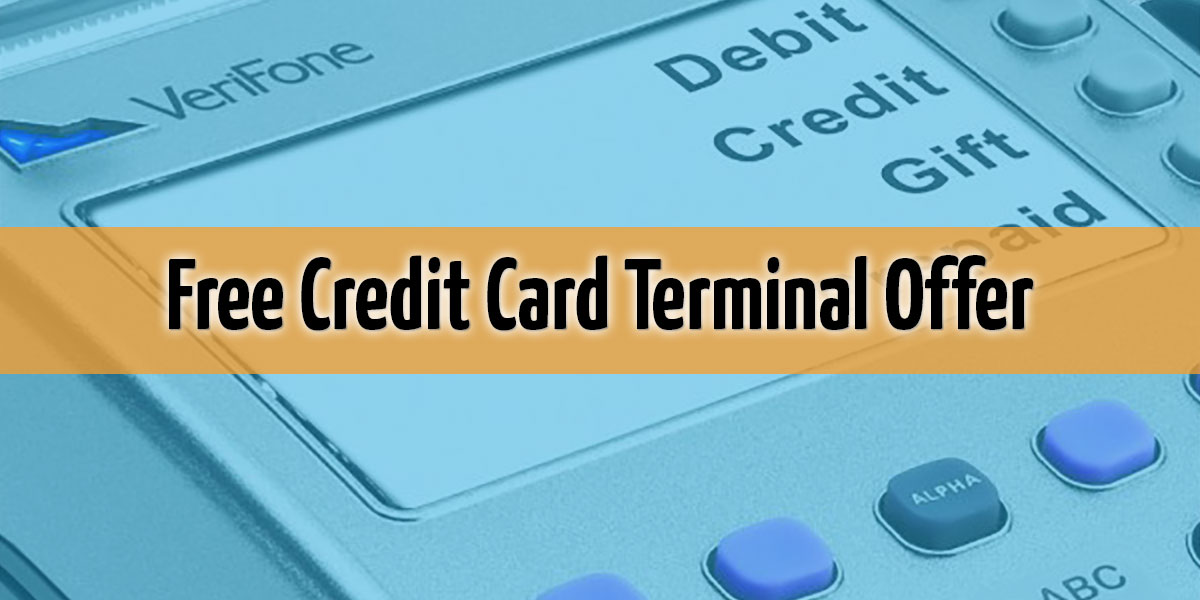 Free Credit Card Terminal – the No Brainer Analysis