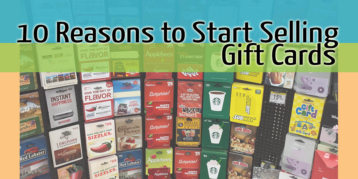 10 Reasons You Should Start Selling Gift Cards At Your Business