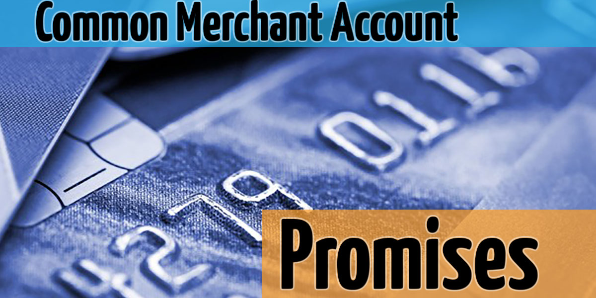 Common Merchant Account Promises