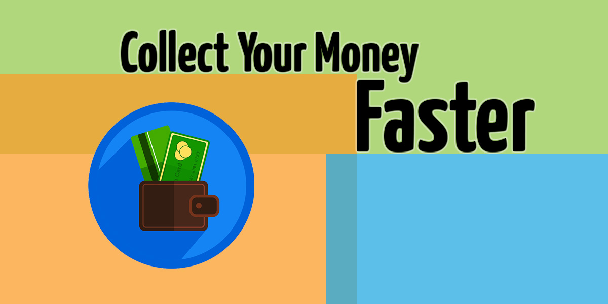 How To Do Away With Delayed Funds and Collect Your Money Faster