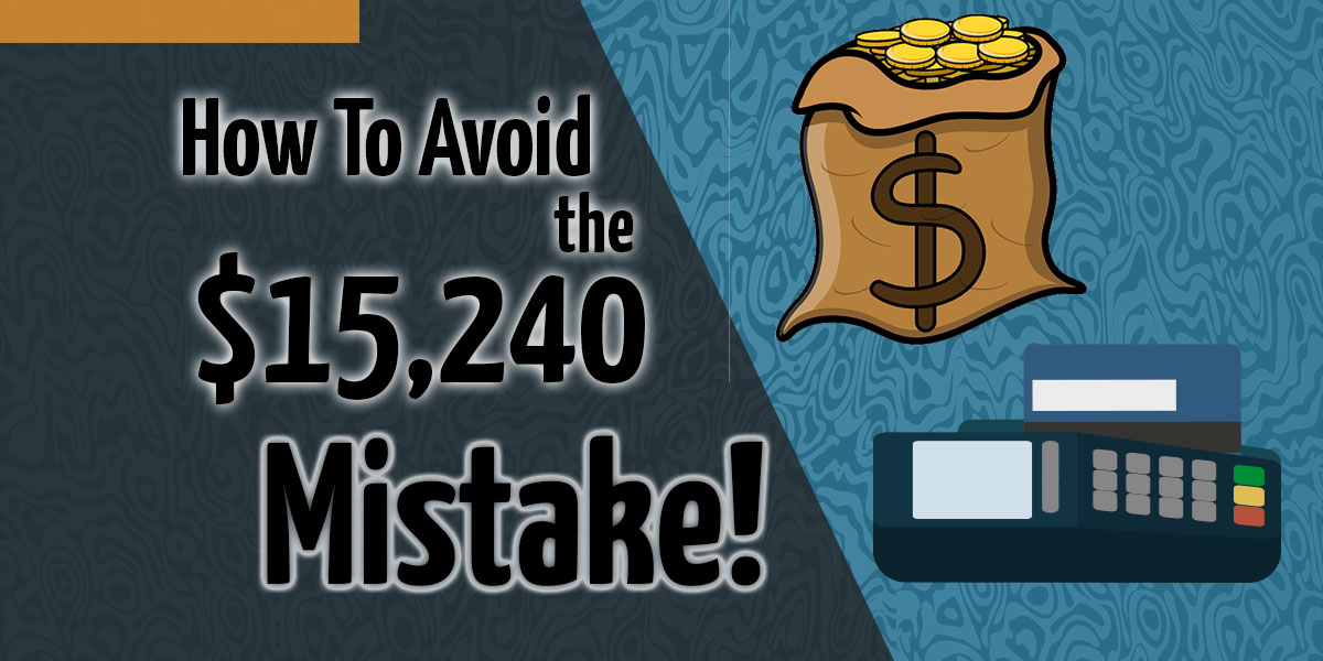 "The ""Little"" Mistake That Cost $15,240 and What You Can Do To Avoid It!"