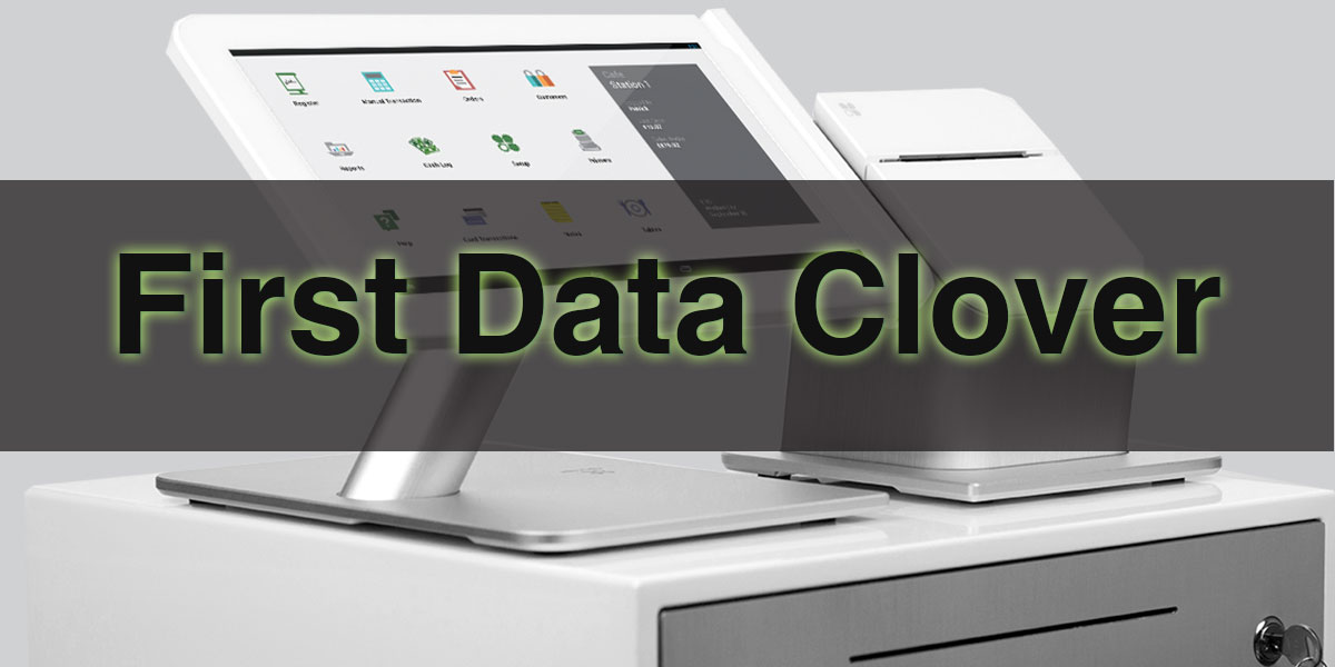 First Data Clover – Introducing an All-in-One, Simple POS