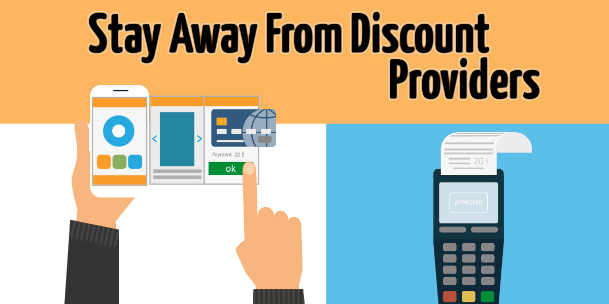 Why You Should Stay Away From Discount Merchant Account Providers