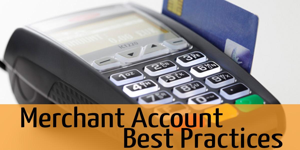 Best Merchant Account Practices