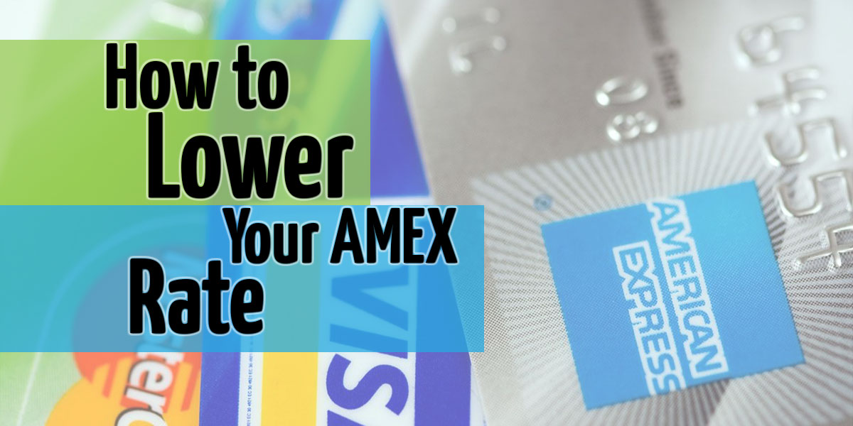 How To Lower Your American Express Rate [AMEX Opt Blue Program]