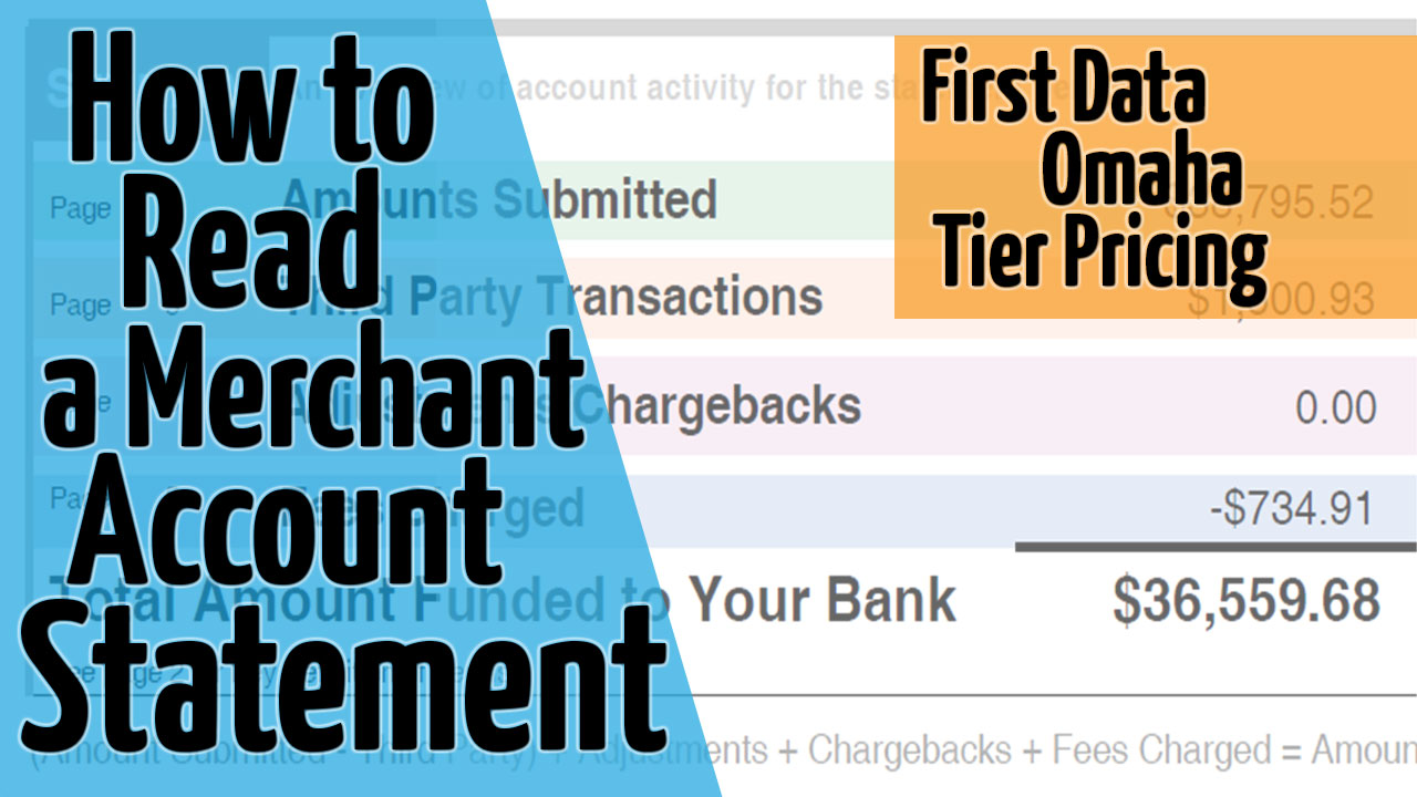 How To Read A Merchant Account Statement – First Data Omaha Tiered Pricing