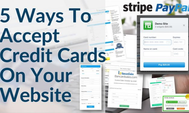 Accept Credit Card Payments On Your Website – 5 Ways Including Paypal, Stripe & Merchant Account Options