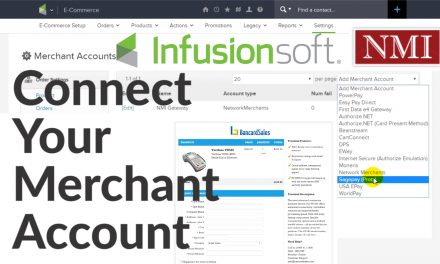 Infusionsoft Merchant Account Setup – How to connect your merchant account gateway (NMI)