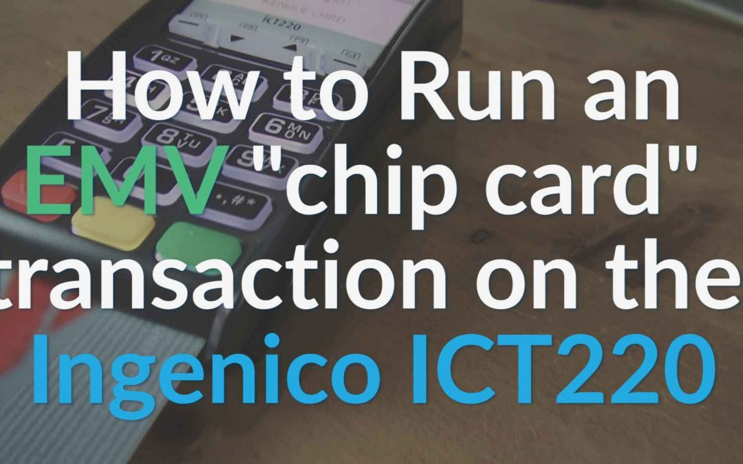 Ingenico ICT220 Terminal: How to Run & Return an EMV transaction on Ingenico ICT220