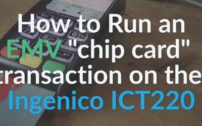 Ingenico ICT220 Terminal: How to Run & Return an EMV transaction on Ingenico ICT220