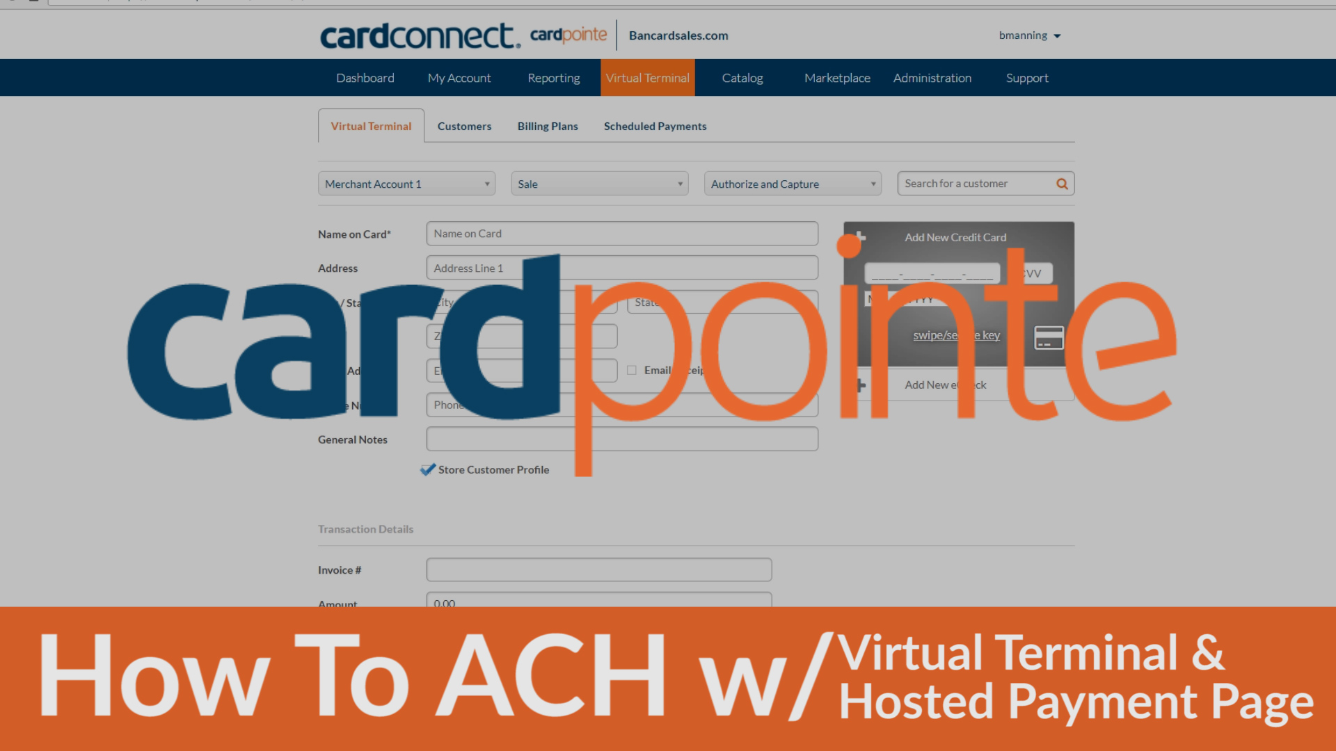 CardPointe ACH with the Virtual Terminal & the CardPointe HPP