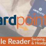 CardPointe Mobile Device – Swiping, Charging AND Using Earphone Extension For Case
