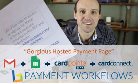 WORKFLOW: Accept Payments Online with Gmail (Gorgias) + Google + CardConnect + CardPointe HPP