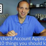 Merchant Account Application - 10 things you need to know about merchant account applications