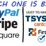 Paypal, Stripe, Square vs. Merchant Account –  Which One Is Better – Merchant Account Processing