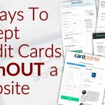 7 Ways To Accept Credit Card Payments WithOUT a Website - Do You Need a Website To Accept Credit Card Payments Online
