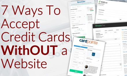 7 Ways To Accept Credit Card Payments WithOUT a Website
