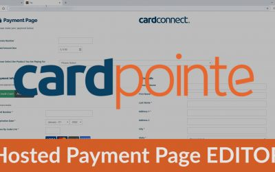 CardPointe Hosted Payment Page Editor – Introduction & How To Use It