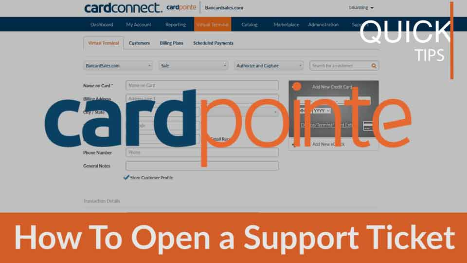 CardPointe Tutorial – How To Open a Support Ticket